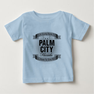 I'm Going Back To (Palm City) Baby T-Shirt