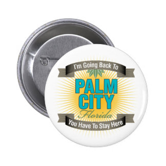 I'm Going Back To (Palm City) Pins