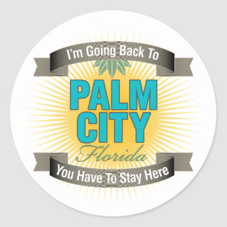 I'm Going Back To (Palm City) Classic Round Sticker