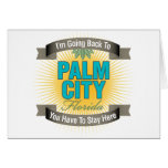 I'm Going Back To (Palm City) Greeting Cards