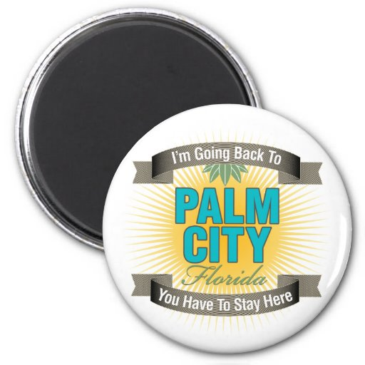 I'm Going Back To (Palm City) Refrigerator Magnets