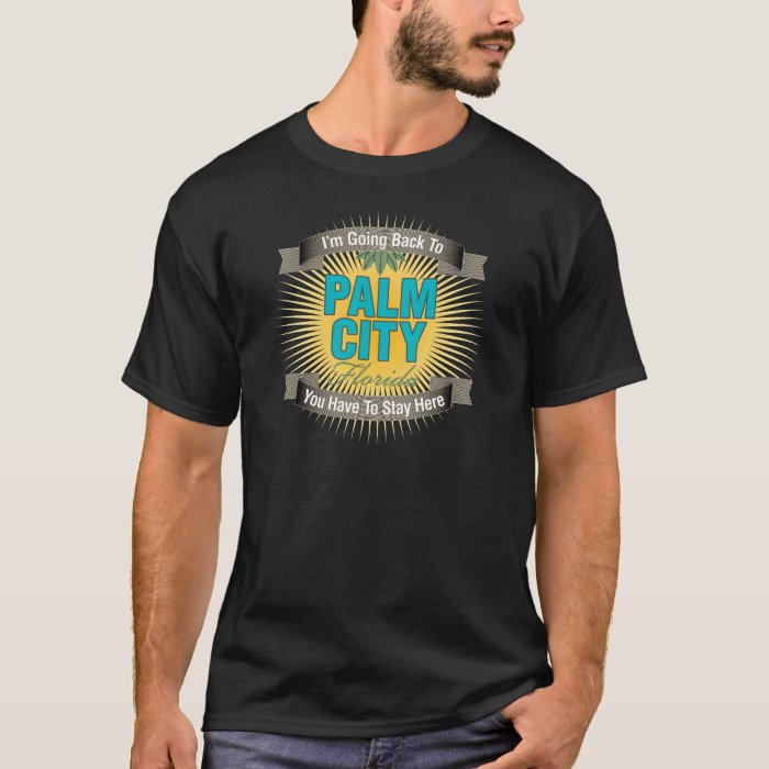 I'm Going Back To (Palm City) T-Shirt