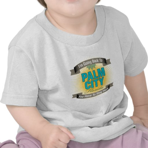 I'm Going Back To (Palm City) T Shirt