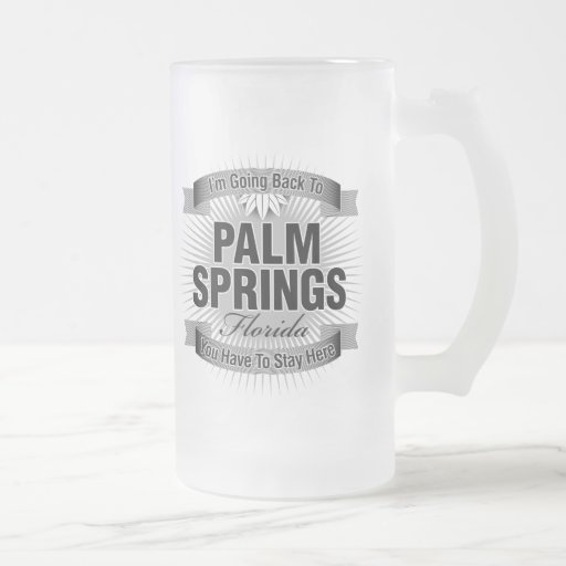 I'm Going Back To (Palm Springs) 16 Oz Frosted Glass Beer Mug