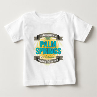 I'm Going Back To (Palm Springs) Baby T-Shirt