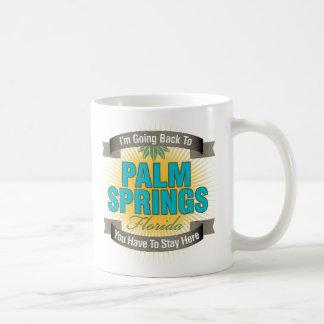 I'm Going Back To (Palm Springs) Classic White Coffee Mug