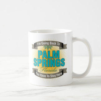 I'm Going Back To (Palm Springs) Mugs