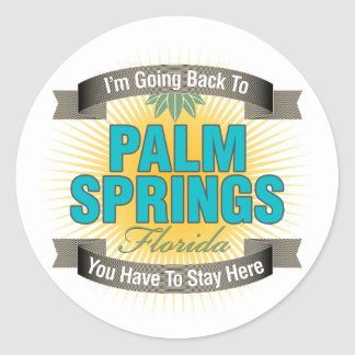 I'm Going Back To (Palm Springs) Round Stickers