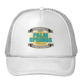 I'm Going Back To (Palm Springs) Trucker Hat