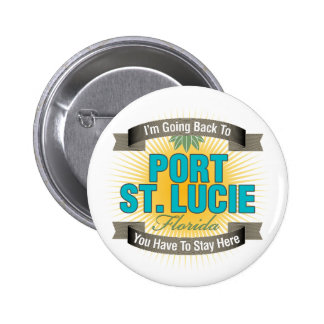 I'm Going Back To (Port St. Lucie) 2 Inch Round Button