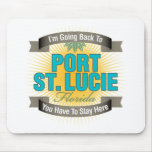 I'm Going Back To (Port St. Lucie) Mouse Pads