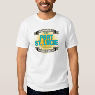 I'm Going Back To (Port St. Lucie) T Shirts