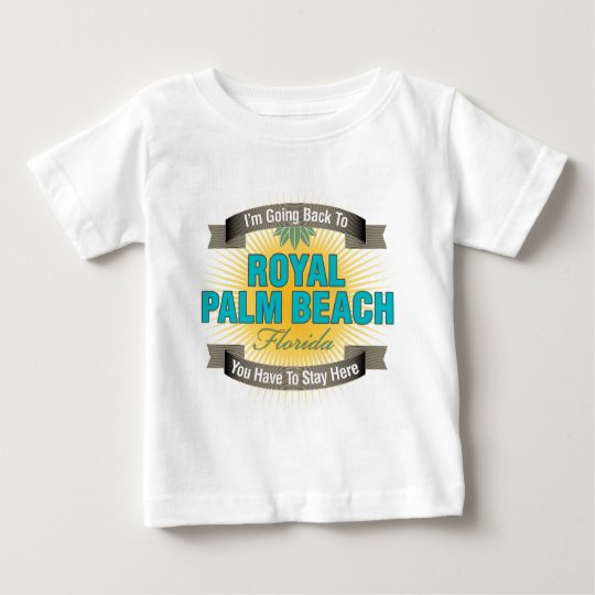 I'm Going Back To (Royal Palm Beach) Baby T-Shirt