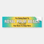 I'm Going Back To (Royal Palm Beach) Car Bumper Sticker