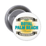 I'm Going Back To (Royal Palm Beach) Button