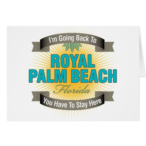 I'm Going Back To (Royal Palm Beach) Card