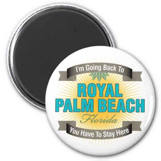 I'm Going Back To (Royal Palm Beach) Magnet