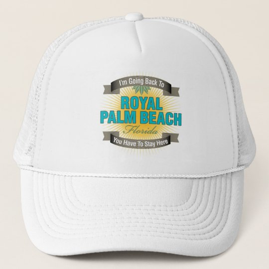 I'm Going Back To (Royal Palm Beach) Trucker Hat