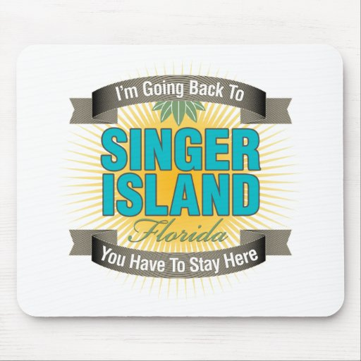 I'm Going Back To (Singer Island) Mouse Pad