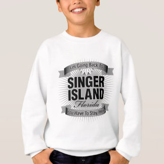 I'm Going Back To (Singer Island) Sweatshirt