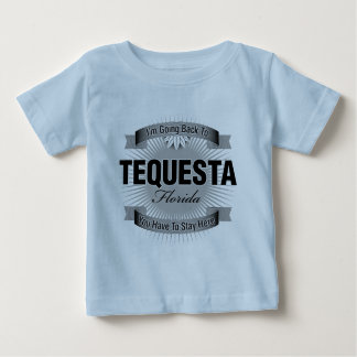 I'm Going Back To (Tequesta) Baby T-Shirt