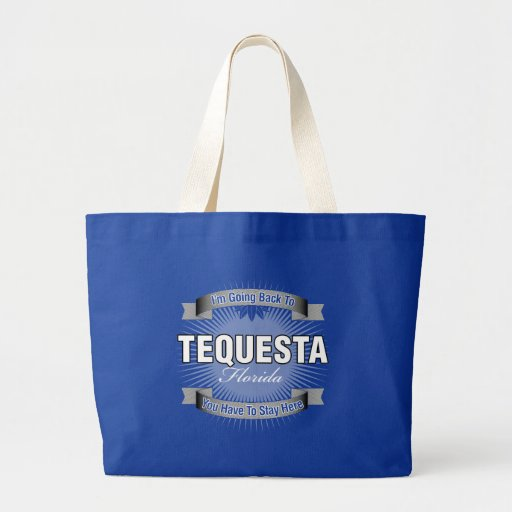 I'm Going Back To (Tequesta) Jumbo Tote Bag