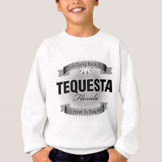 I'm Going Back To (Tequesta) Sweatshirt