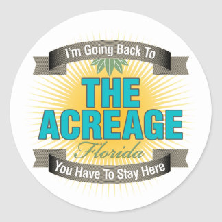 I'm Going Back To (The Acreage) Classic Round Sticker