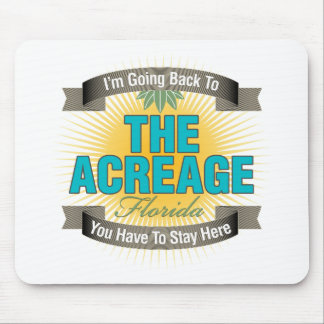 I'm Going Back To (The Acreage) Mouse Pad