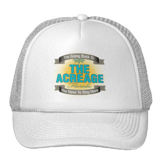 I'm Going Back To (The Acreage) Trucker Hat
