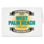I'm Going Back To (West Palm Beach) Greeting Card