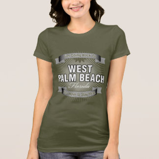 I'm Going Back To (West Palm Beach) T-Shirt