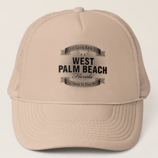 I'm Going Back To (West Palm Beach) Trucker Hat