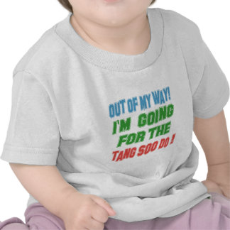 I'm Going For The Tang Soo do. Shirts