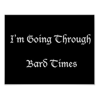 I'm Going Through Bard Times -  Poster