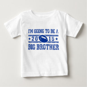 I'm Going To Be a Big Brother 2015 Baby T-Shirt