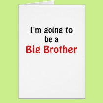 Im Going to be a Big Brother Card