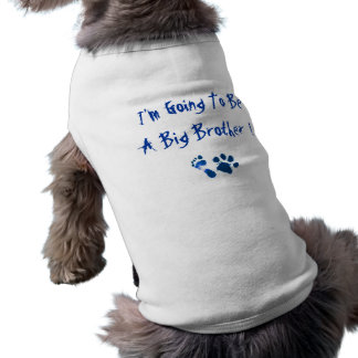 I'm Going To Be A Big Brother Doggie Tee Shirt