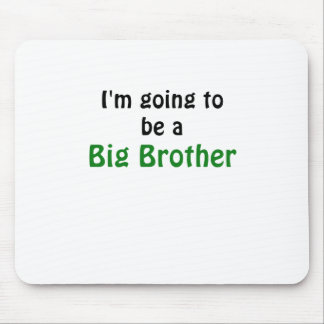 Im Going to be a Big Brother Mouse Pad