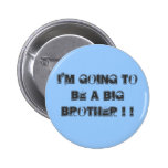 I'm going to be a Big Brother ! ! Pin