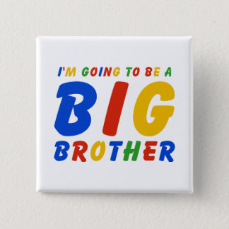 I'm Going To Be A Big Brother Pinback Button