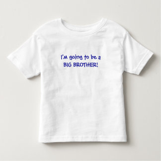 Im Going To Be A Big Brother Toddler T-shirt