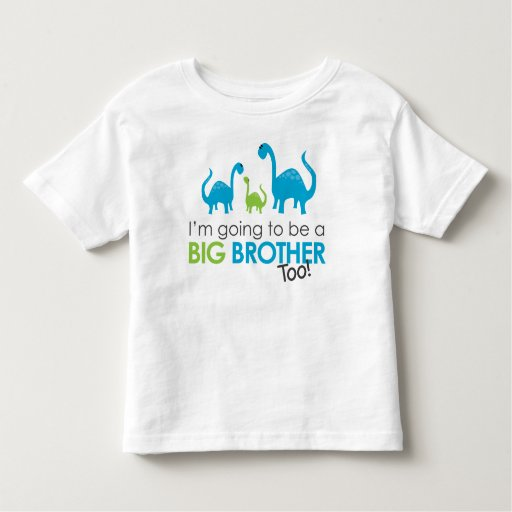 I'm going to be a BIG BROTHER too! T Shirts