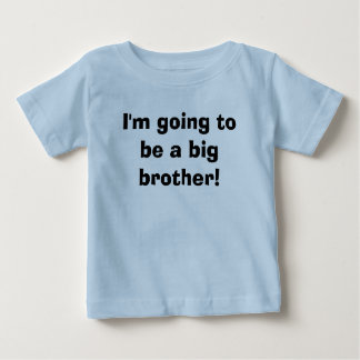 I'm going to be a big brother! infant t-shirt