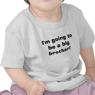 I'm going to be a big brother! tshirts