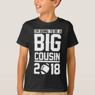 I'm Going To Be a Big Cousin 2018 Football T-Shirt