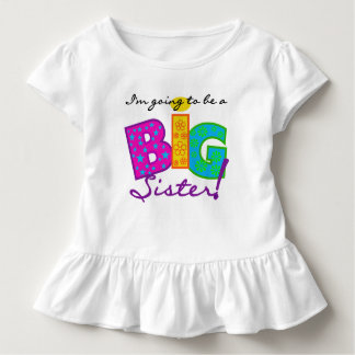 I'm Going to be a Big Siste Toddler T-shirt