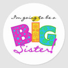 I'm Going to be a BIG Sister Classic Round Sticker