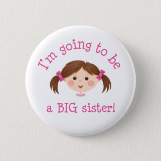 Im going to be a big sister - girl with brown hair button