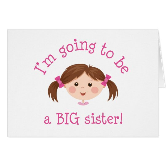 Im going to be a big sister - girl with brown hair card